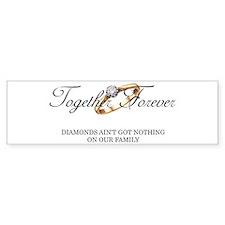 Together Forever Bumper Bumper Sticker