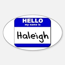 hello my name is haleigh Oval Decal