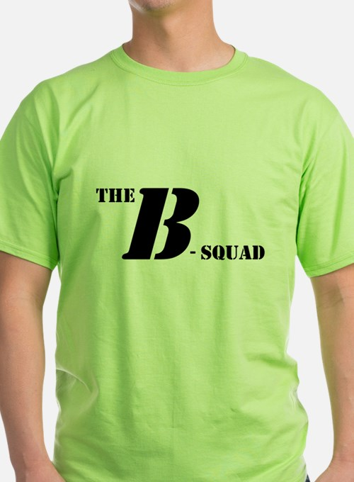 The B Squad T-Shirt