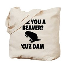 Are You A Beaver? Tote Bag