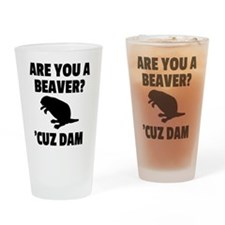 Are You A Beaver? Drinking Glass
