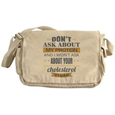 Dont Ask About My Protein Vegan Messenger Bag