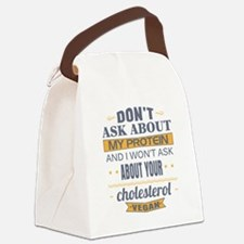 Dont Ask About My Protein Vegan Canvas Lunch Bag