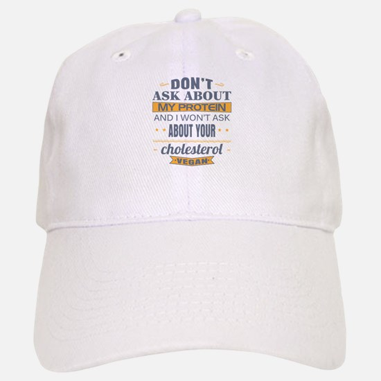 Dont Ask About My Protein Vegan Baseball Baseball Cap