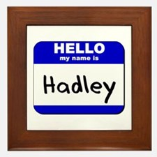 hello my name is hadley  Framed Tile