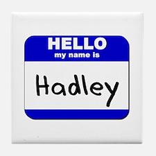hello my name is hadley  Tile Coaster