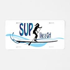 SUP like a Girl Aluminum License Plate