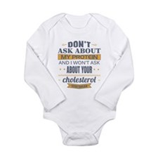 Dont Ask About My Prot Long Sleeve Infant Bodysuit