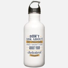 Dont Ask About My Prot Water Bottle