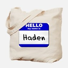hello my name is haden Tote Bag