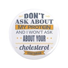 """Dont Ask About My Protein V 3.5"""" Button (100 pack)"""