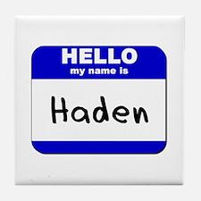 hello my name is haden  Tile Coaster