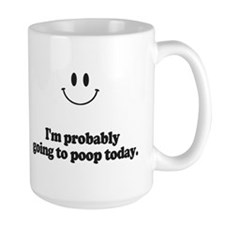 going to poop today Mugs