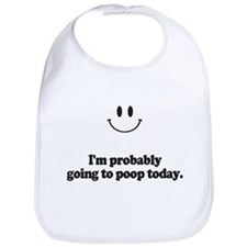 going to poop today Bib