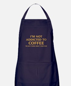 I'm Not Addicted To Coffee Apron (dark)
