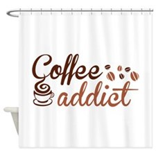 Coffee Addict Shower Curtain