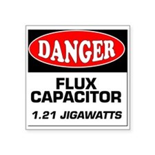 "Danger Sign 1.21 Jigawatts  Square Sticker 3"" x 3"""