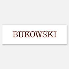 Bukowski Bumper Bumper Bumper Sticker
