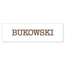 Bukowski Bumper Bumper Sticker