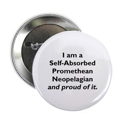 Self-Absorbed Promethean Neopelagian Button Medium