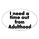 I need a time out from Adulthood Sticker
