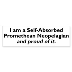 Self-Absorbed Promethean Neopelagian Bumper Sticke