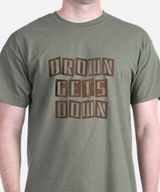 BROWN GETS DOWN T-Shirt