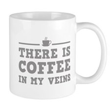 There Is Coffee In My Veins Mug