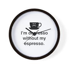 I'm Depresso Without My Espresso Wall Clock