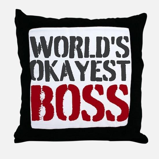 Worlds Okayest Boss Throw Pillow