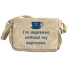 I'm Depresso Without My Espresso Messenger Bag