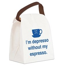 I'm Depresso Without My Espresso Canvas Lunch Bag