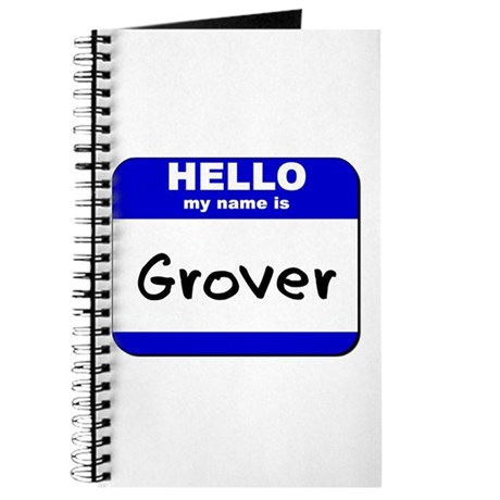 hello my name is grover Journal