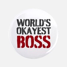 "Worlds Okayest Boss 3.5"" Button"
