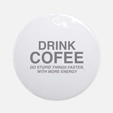 Drink Coffee Ornament (Round)