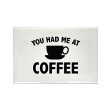 You Had Me At Coffee Rectangle Magnet