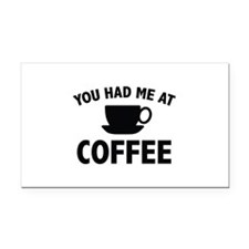 You Had Me At Coffee Rectangle Car Magnet