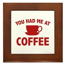 You Had Me At Coffee Framed Tile