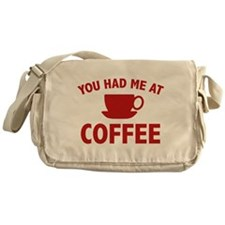 You Had Me At Coffee Messenger Bag