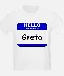hello my name is greta T-Shirt