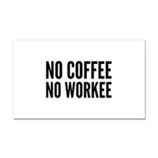 No Coffee No Workee Rectangle Car Magnet