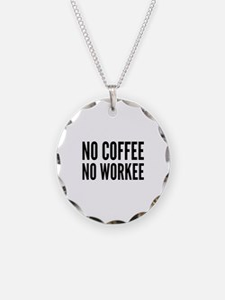 No Coffee No Workee Necklace