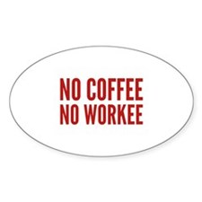 No Coffee No Workee Decal