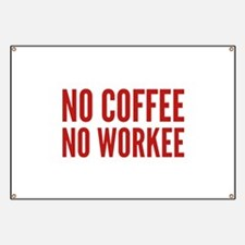 No Coffee No Workee Banner