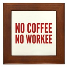 No Coffee No Workee Framed Tile