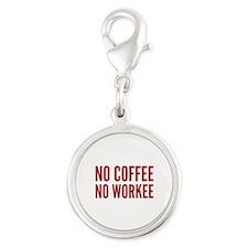 No Coffee No Workee Silver Round Charm