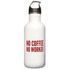 No Coffee No Workee Sports Water Bottle
