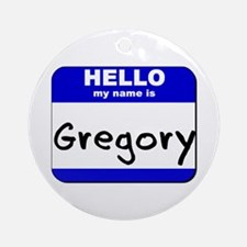 hello my name is gregory  Ornament (Round)
