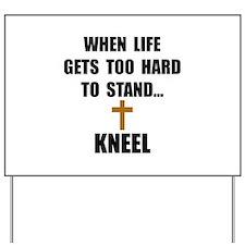 Kneel Yard Sign