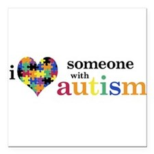 "Unique I love someone autism Square Car Magnet 3"" x 3"""